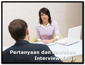 Daftar Pertanyaan Saat Wawancara Kerja Dan Jawabannya