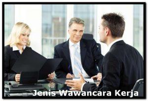 Tips dan Jenis macam wawancara atau interview kerja