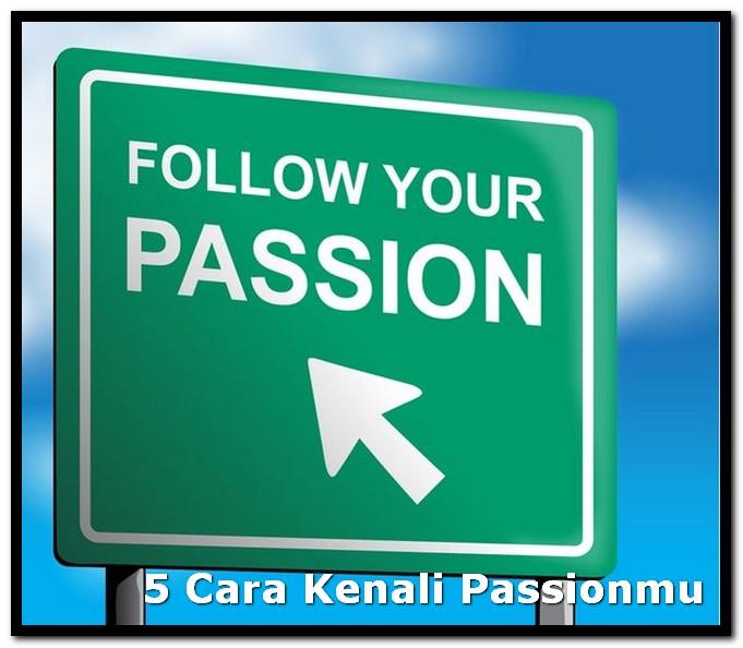 5 Cara Kenali Passionmu