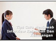 Tips Cara Menjawab Interview Kelebihan Dan Kekurangan
