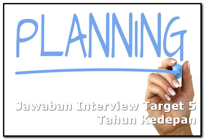Jawaban Interview Target 5 Tahun Kedepan