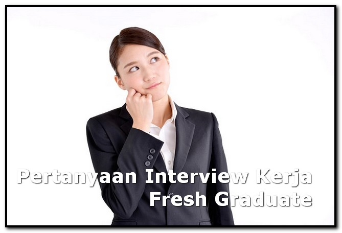 Pertanyaan Interview Kerja Fresh Graduate