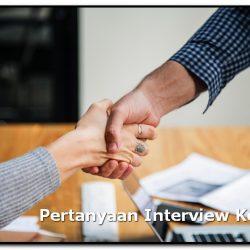 Pertanyaan Interview Kerja Pertama Kali