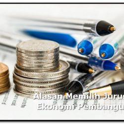 Prospek kerja dan Alasan Memilih Jurusan Ekonomi Pembangunan