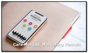 Cara Menjadi Marketing Pemula