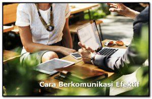 Cara Berkomunikasi dengan Baik yang Efektif