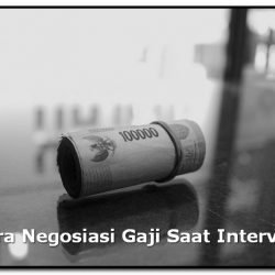 Cara Negosiasi Gaji Saat Interview