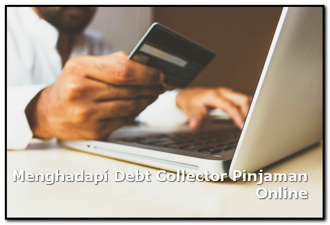 Cara Menghadapi Debt Collector Pinjaman Online