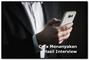 cara menanyakan hasil interview