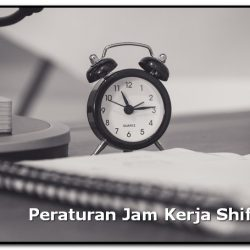 peraturan jam kerja shift