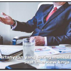 pertanyaan yg sering muncul saat interview