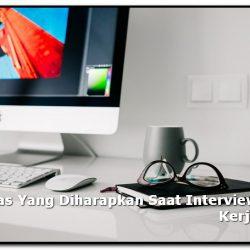 fasilitas yang diharapkan saat interview