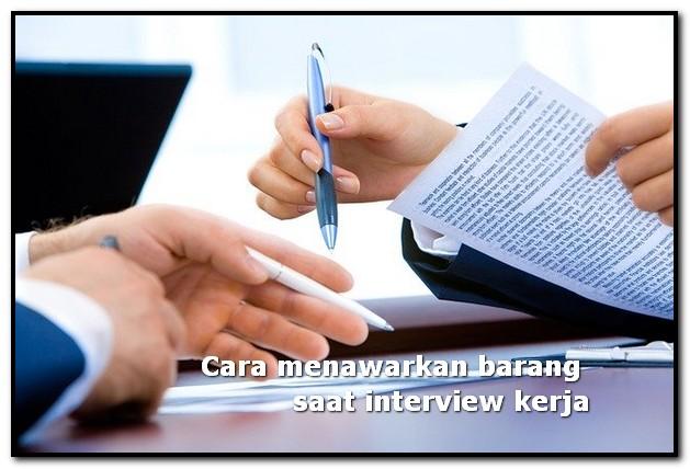 cara menawarkan barang saat interview