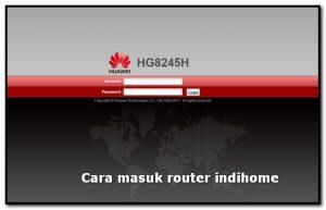 cara masuk router indihome