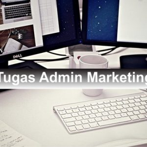 tugas admin marketing