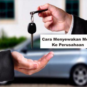cara menyewakan mobil pribadi ke perusahaan