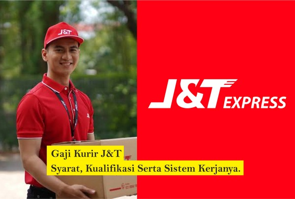 Gaji Kurir J T Express Beserta Syarat Pendaftarannya Tips Kerja