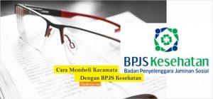 cara membeli kacamata dengan bpjs